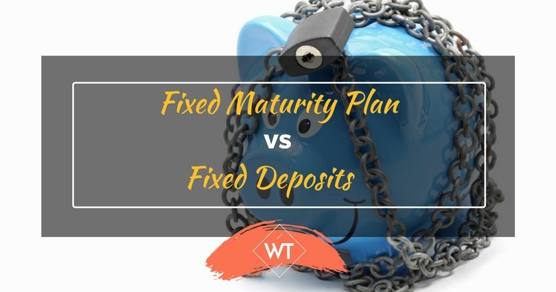 Fixed Maturity Plan vs. Fixed Deposits