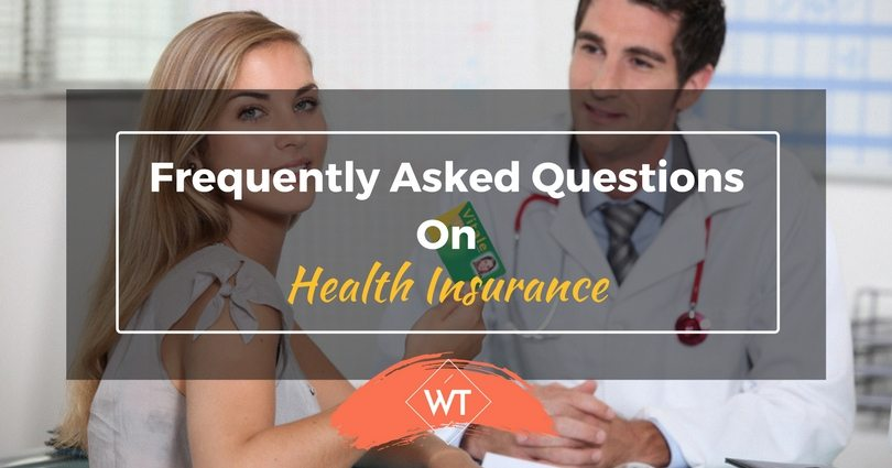 Frequently Asked Questions on Health Insurance