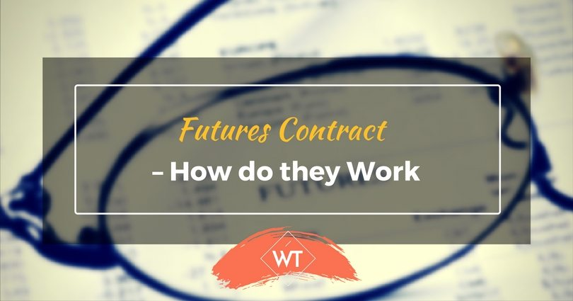 Futures Contract – How do they Work