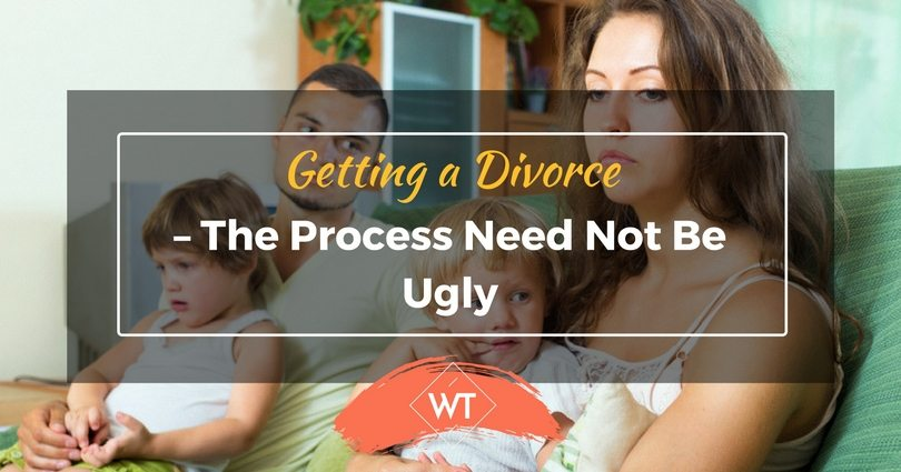 Getting a Divorce – The Process Need not be Ugly