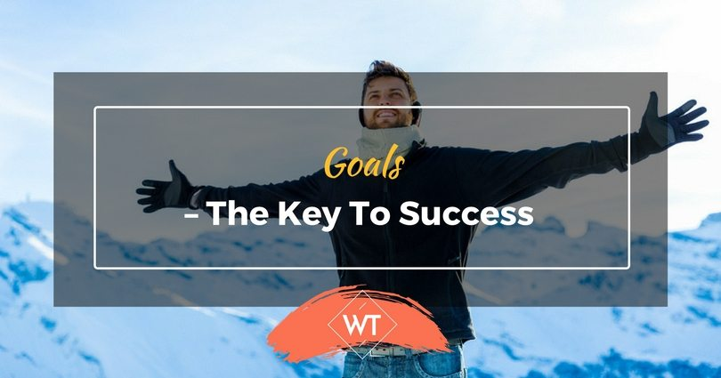Goals – The Key to Success