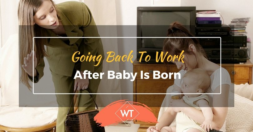 Going Back to Work after Baby is Born