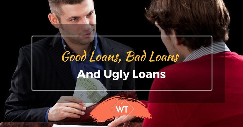 Good Loans, Bad Loans and Ugly Loans