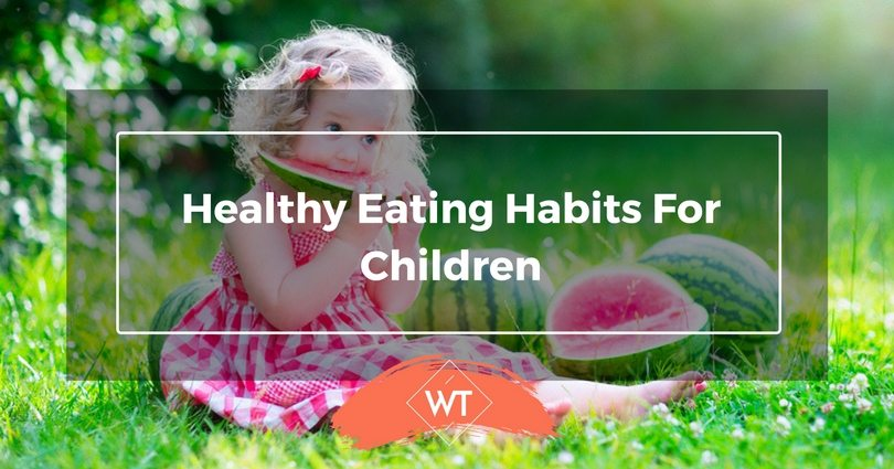 Healthy Eating Habits for Children