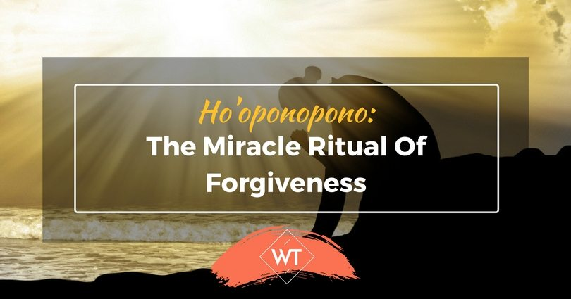 Ho'oponopono: The Miracle Ritual Of Forgiveness