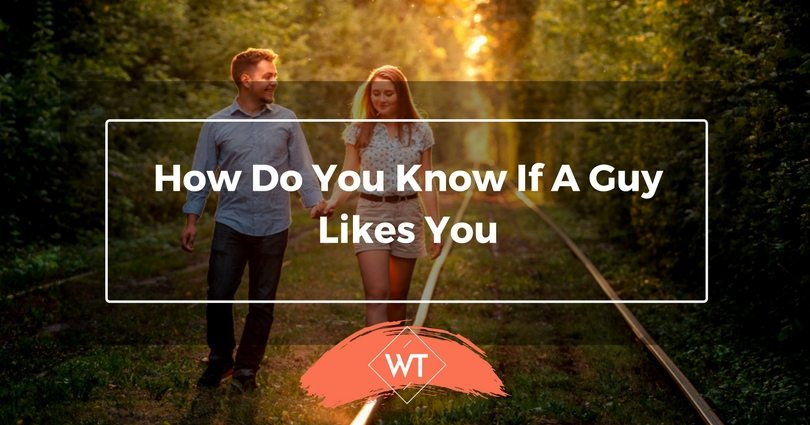 how do know when a boy likes you