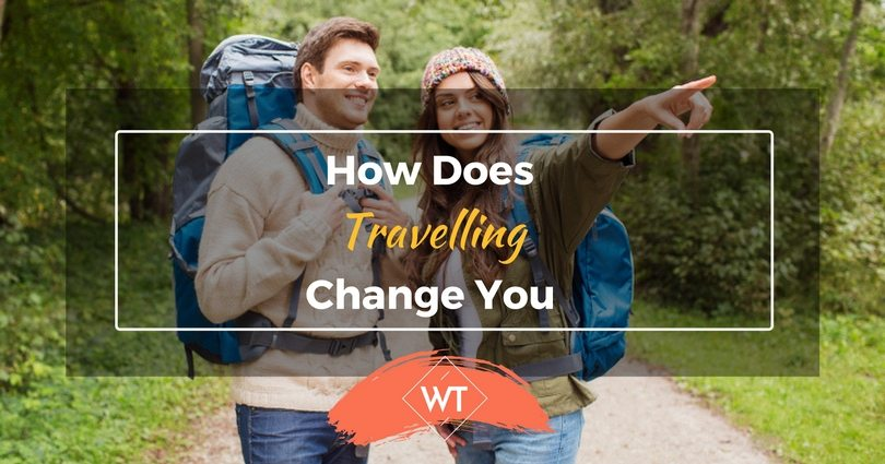 How does Travelling change You