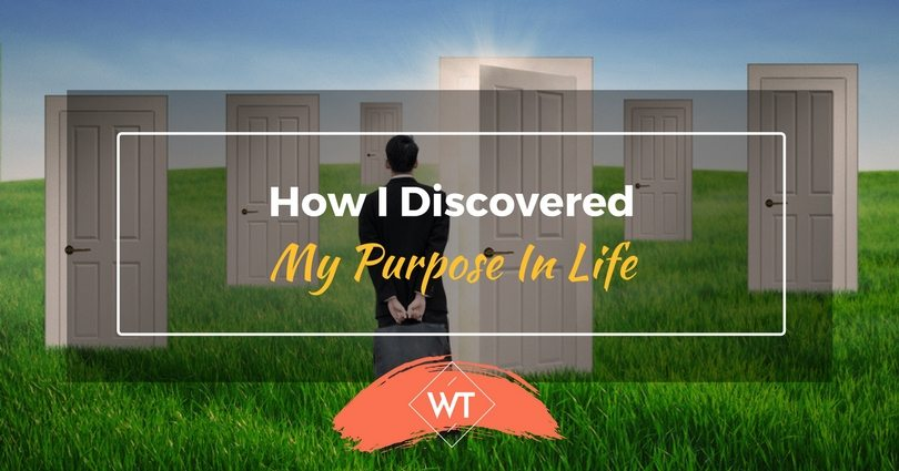 How I Discovered My Purpose in Life