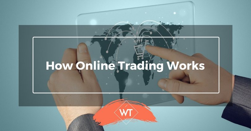 How Online Trading Works
