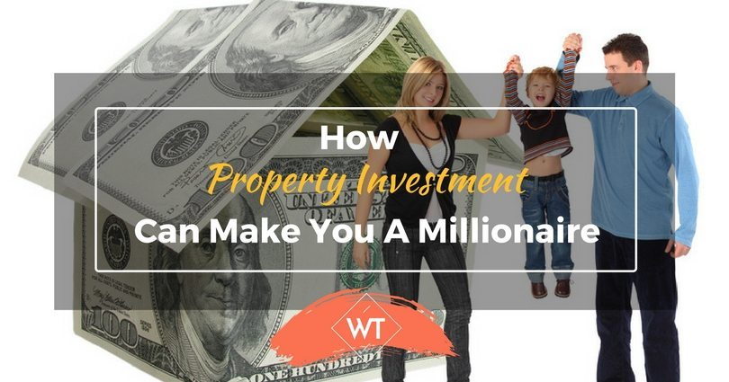 How Property Investment can make you a Millionaire