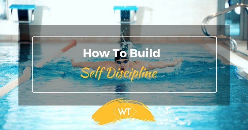 How To Build Self Discipline