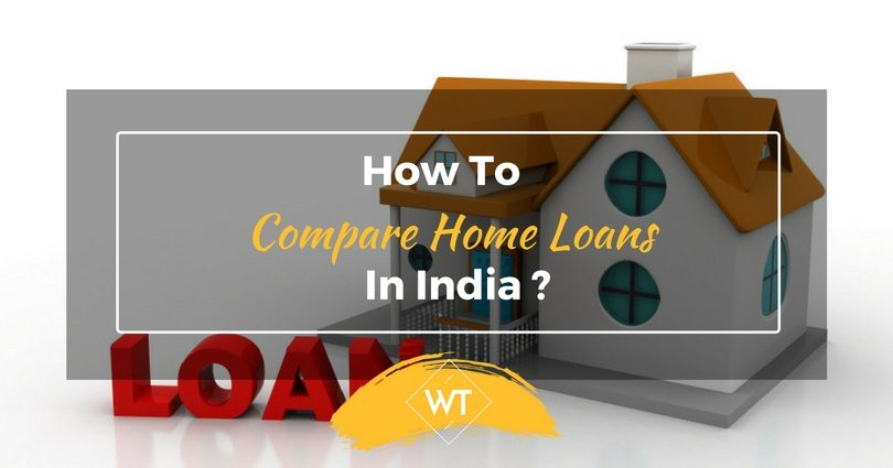 How to Compare Home Loans in India?