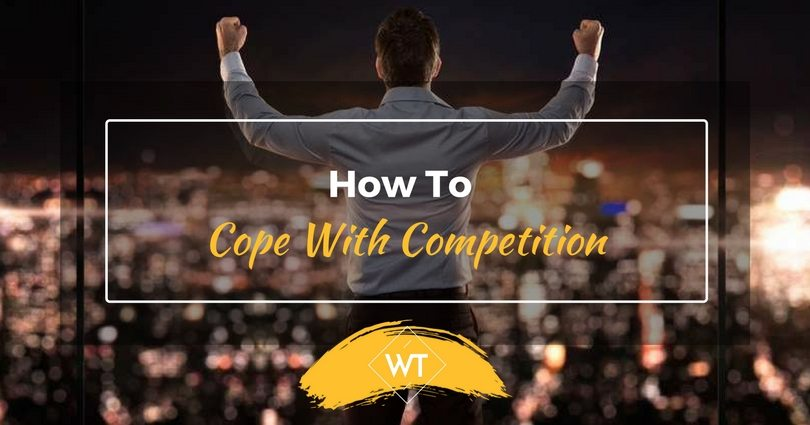 How To Cope With Competition