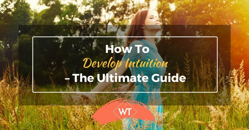 How to Develop Intuition – The Ultimate Guide