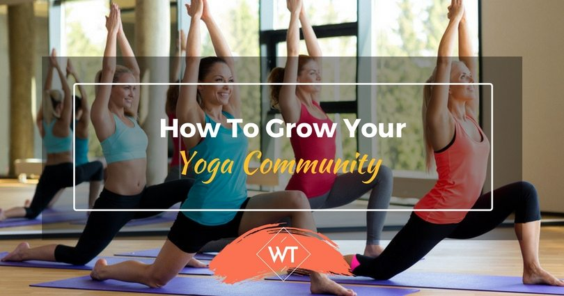 How to Grow Your Yoga Community