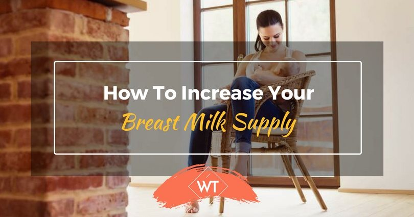 How To Increase Your Breast Milk Supply