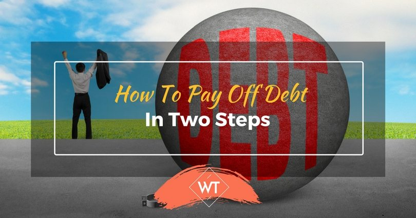 How To Pay Off Debt In Two Steps