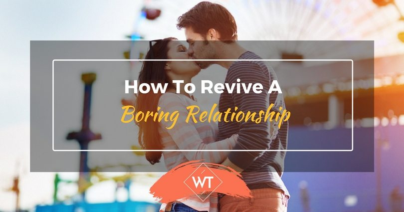 How to Revive a Boring Relationship
