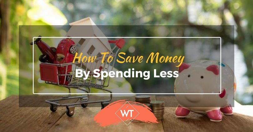 How To Save Money By Spending Less