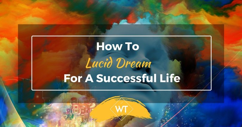 How To Lucid Dream For A Successful Life