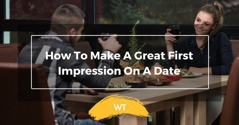How To Make A Great First Impression On A Date