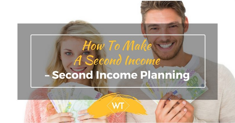 How to Make a Second Income – Second Income Planning