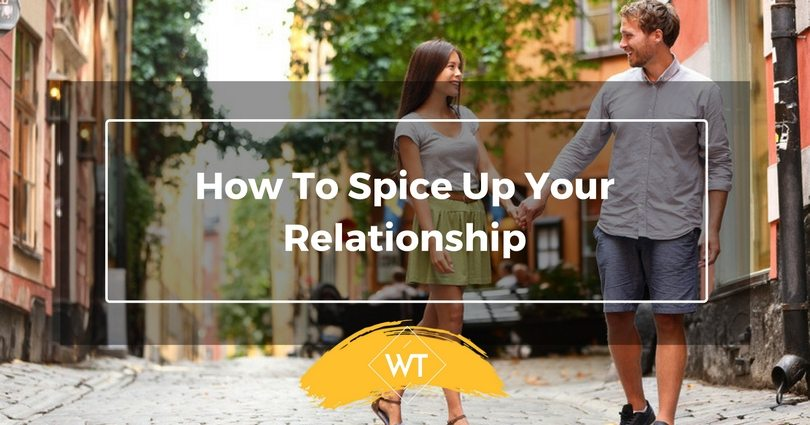 How to Spice Up Your Relationship