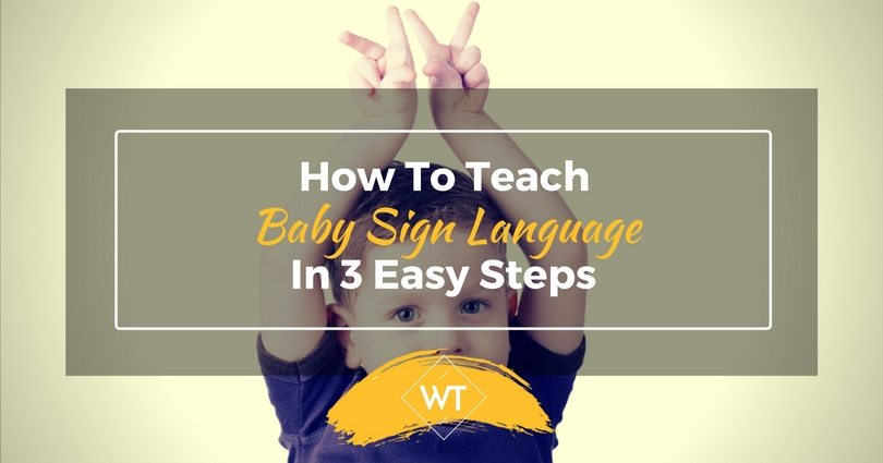 How To Teach Baby Sign Language In 3 Easy Steps