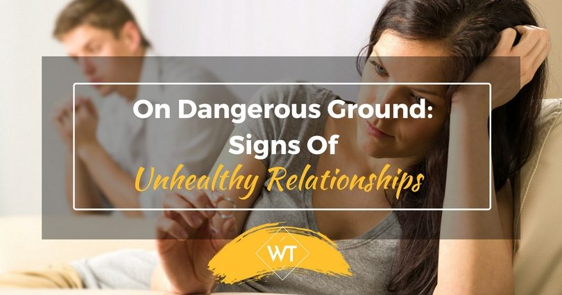 On Dangerous Ground: Signs Of Unhealthy Relationships