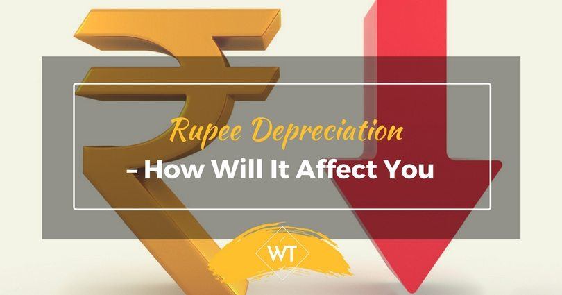 Rupee Depreciation – How Will It Affect You