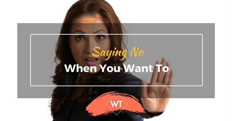 Saying No When You Want To