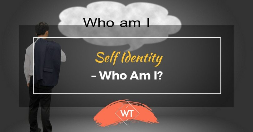 Self Identity – Who Am I?