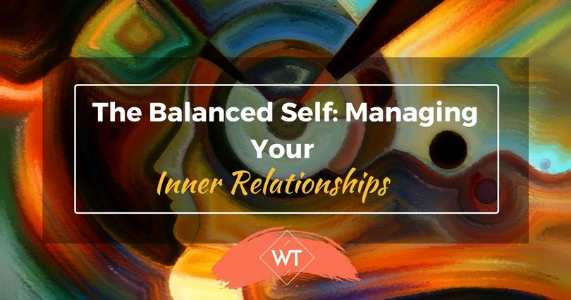 The Balanced Self: Managing Your Inner Relationships