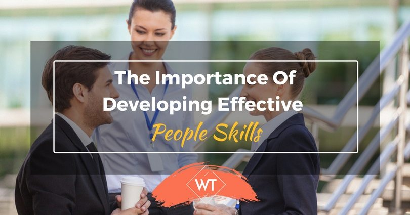 The Importance of Developing Effective People Skills