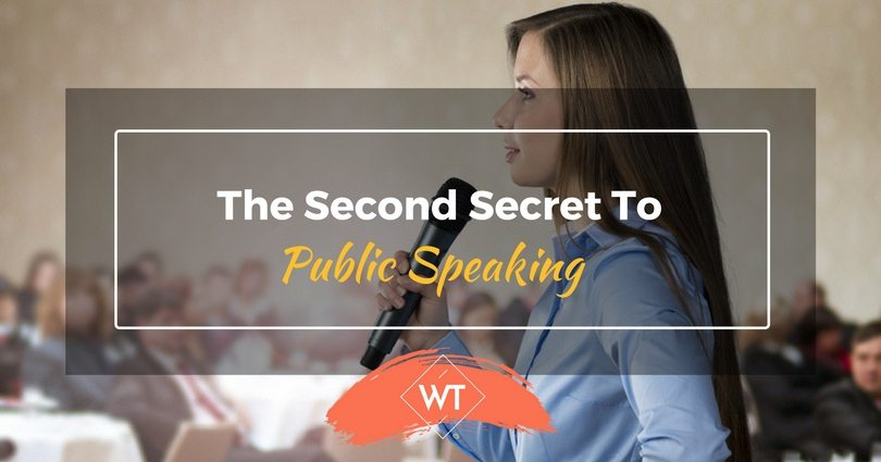 The Second Secret to Public Speaking