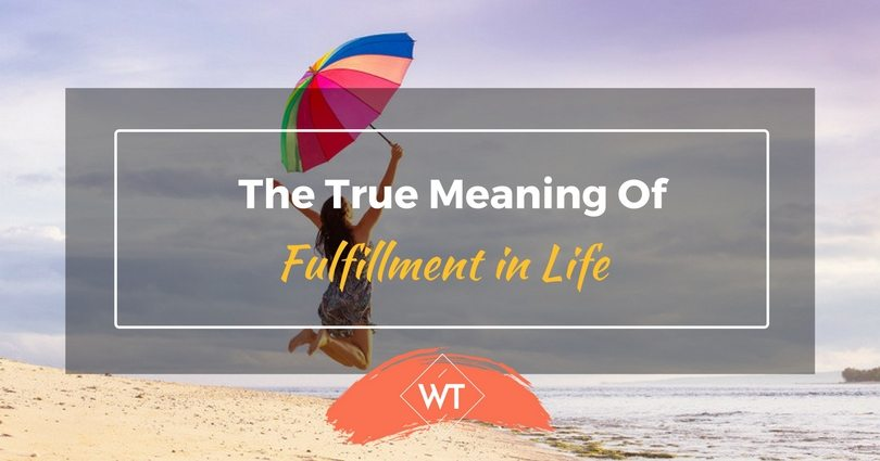 The True Meaning of Fulfillment in Life