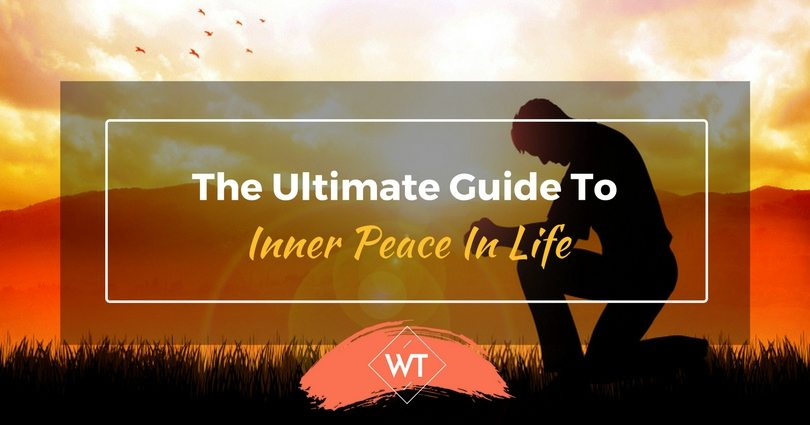 The Ultimate Guide To Inner Peace In Life