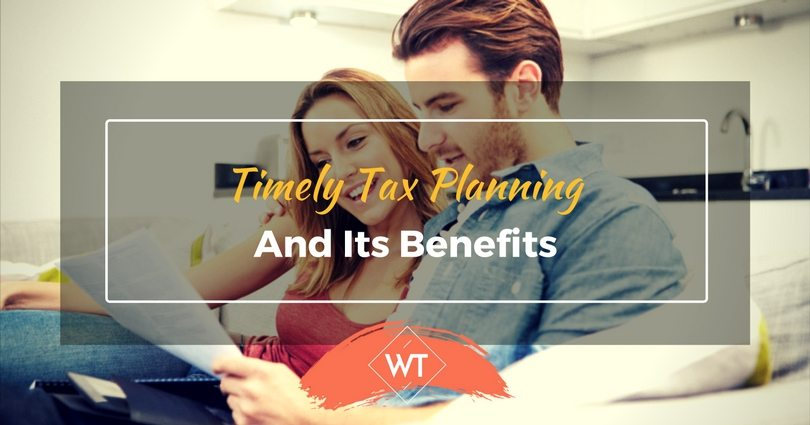 Timely Tax Planning and its Benefits