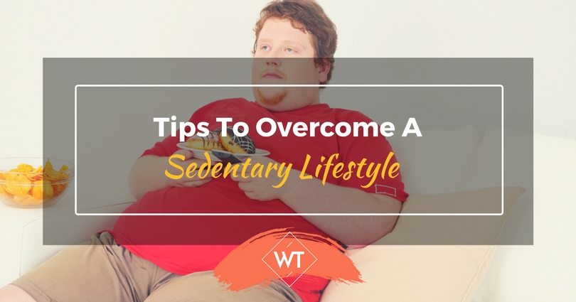 Tips to Overcome a Sedentary Lifestyle
