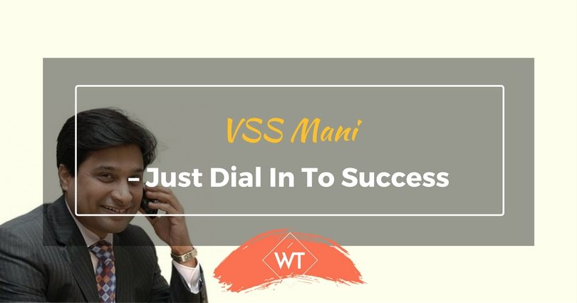VSS Mani – Just Dial in to Success