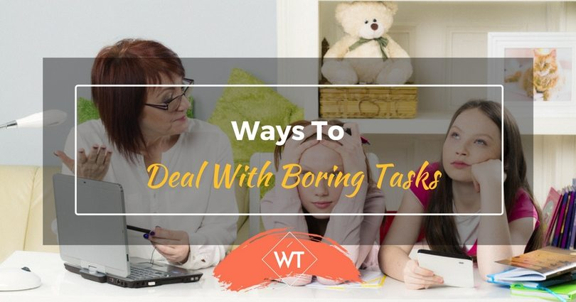 Ways to Deal with Boring Tasks