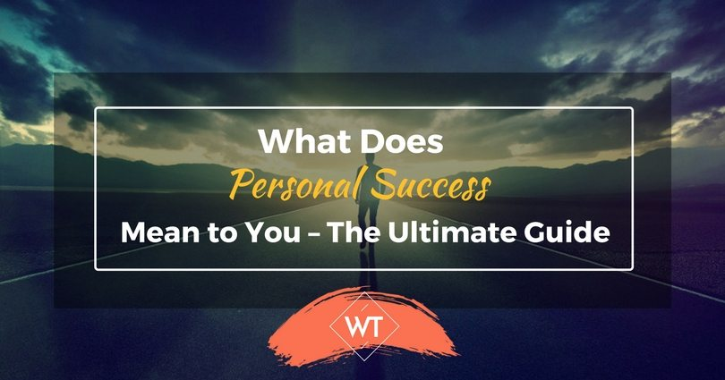 What does Personal Success Mean to You – The Ultimate Guide