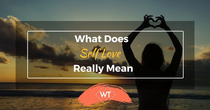 What Does Self Love Really Mean?