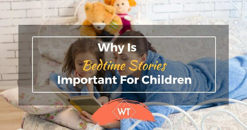 Why is Bedtime Stories Important for Children