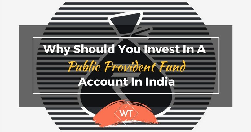 Why Should You Invest in a Public Provident Fund Account in India