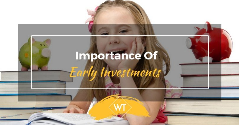Importance of Early Investments