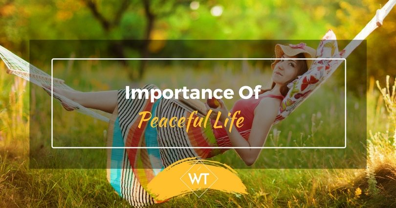 Importance of Peaceful Life