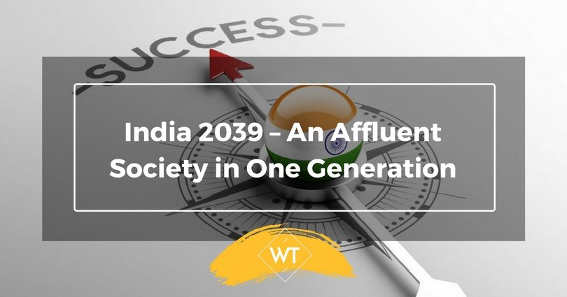India 2039 – An Affluent Society in One Generation