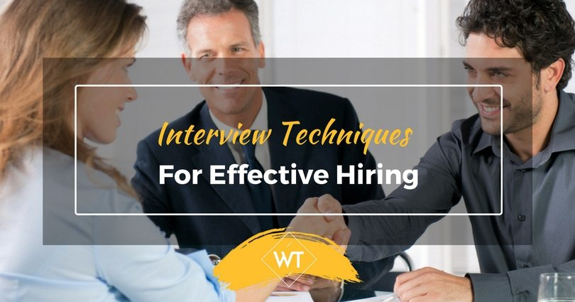 Interview Techniques for Effective Hiring