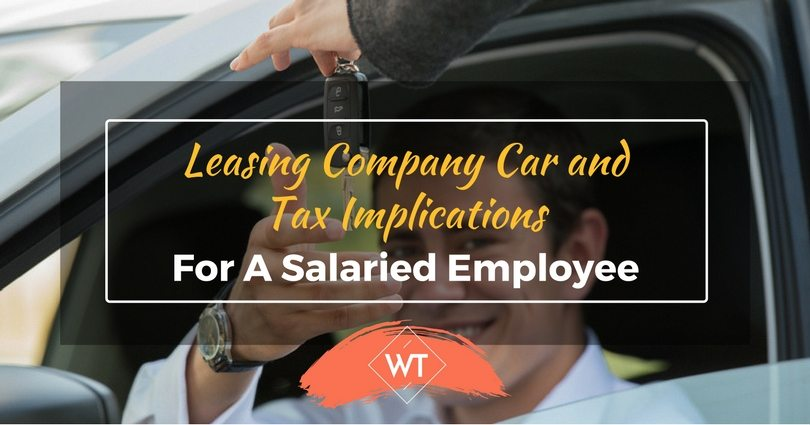 Leasing Company Car and Tax Implications for a Salaried Employee